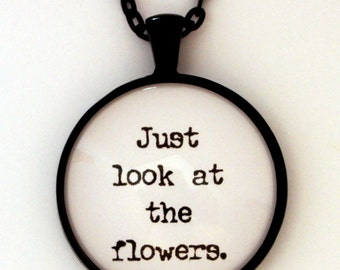 Just Look At The Flowers The Walking Dead Quote Pendant Necklace Keychain Keyring Key Chain Key Ring Fandom Jewelry Merchandise