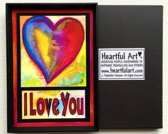 I LOVE YOU Inspirational Quote Love Red Heart Valentines Day Gift Sweetheart Birthday Anniversary Wedding Heartful Art by Raphaella Vaisseau