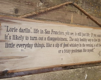 Lorie Darlin', Life In San Francisco, You See, Is Still Just Life... Augustus McCrae, Lonesome Dove Quote, Western, Antiqued, Wooden Sign