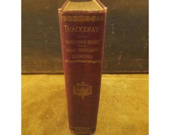 W. M. Thackeray – Christmas Books / Great Hoggarty Diamond – Cosmada – Antique William Makepeace Thackeray Book