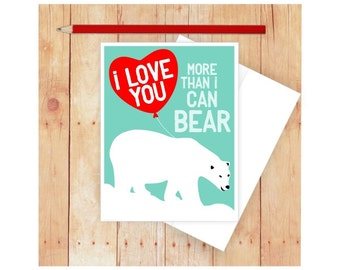I Love You Card, Polar Bear Card, Funny Anniversary Card, Bear Pun, Bear Valentine Card, Funny Pun Card, Bear Art, Funny Love Card