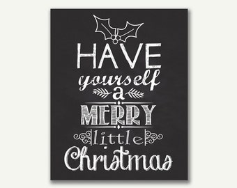 Christmas Chalkboard Printable - Instant Download - Have Yourself a Merry Little Christmas