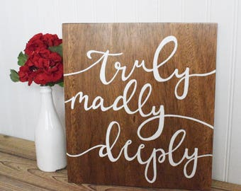 Truly Madly Deeply Wood Sign - Love - Family - Home Decor