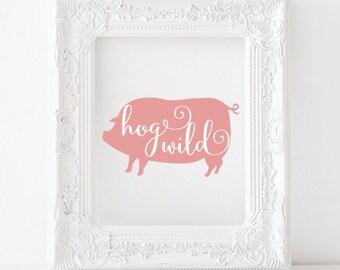 Hog Wild Print, Hog wild printable, Pig print, Pig printable, farm animals print, farm animals printable, kitchen print, kitchen printable