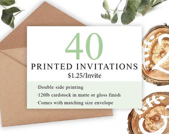 Professional Printing of your Invitations •40 Invitations • Includes Envelope