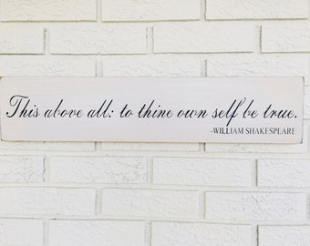 To thine Own Self Be True, Shakespeare Quote, Inspirational Saying, Rustic Wood Sign, Farmhouse Style Wall Art, Primitive Home Decor, Home