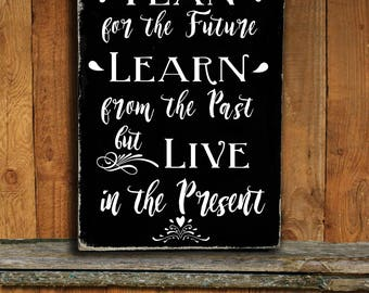 Plan for the Future Sign,live sign,Live in the present ,Inspirational Plaques.shabby chic sign,Plan for the future plaque 9.25Wx14H
