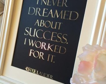 "Silver Foil Estee Lauder "" I Never Dreamed of Success I Worked for it"" print, beauty print, inspirational quote, dorm decor, office decor"