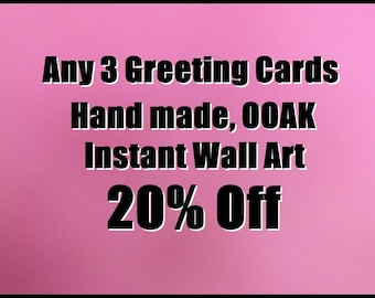 "Any 3 Greeting Cards your choice from my images, all handmade, 5x7"" ready to hang wall art"