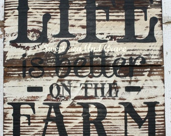 Life Is Better On The Farm Sign - Life Is Better Sign - On the Farm Sign - Farm Life Sign - Wooden Farm Life Sign - Distressed Farm Sign