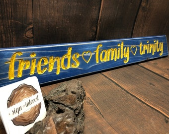 HAND CARVED/Friends Family Trinity Distressed Wooden Sign/Cedar Wood Sign/Hand Routed Sign/College Sign/Wood Sign with Saying