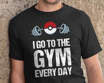 Pokemon Shirt. I Go To The Gym Everyday Pokemon T-Shirt. Pokemon Clothing. Pokemon Go Gift. Funny Pokeball Birthday or Fathers Day Shirt.