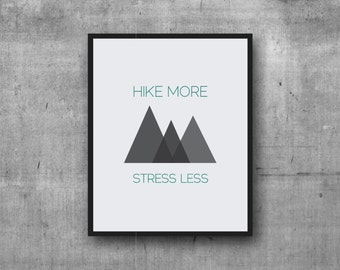 Hike More Stress Less, Digital Print, Digital Art, Graphic Print, Abstract Mountains