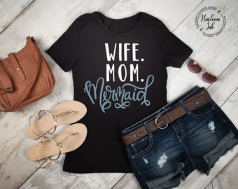 Wife - Mom - Mermaid - Personalized Tee - Mom Tee - Wife Life
