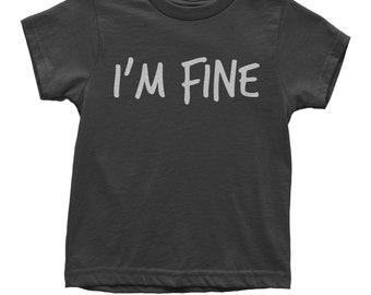 I'm Fine Youth T-shirt