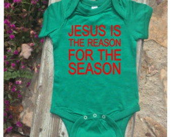 Jesus is the reason for the season baby BODYSUIT