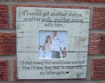 Dad Father If i could have another chance another walk another dance picture frame wedding photo frame 8x8 inch