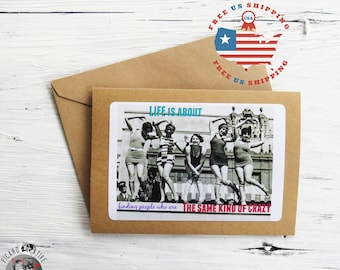 Funny Friendship Greeting Card- Life is about Finding People Who are the Same Kind of Crazy- Kraft Card Stock- Blank Inside FREE US SHIPPING