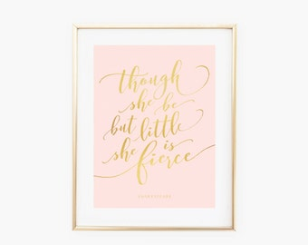 Though She But Little She Is Fierce - Baby Girl Nursery - Blush Pink with Faux Gold Foil Wall Art- Instant Digital Download