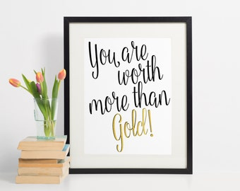 Worth More than Gold Wall Art - Inspirational - Wall Art - 8x10 instant download