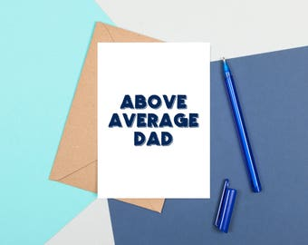 Funny Card For Dad, Above Average Dad, Funny Birthday Card Dad, Funny Father's Day Card, Funny Birthday Card For Dad, Dad Father's Day Card