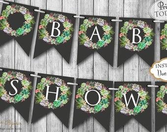 INSTANT DOWNLOAD - Succulent Baby Shower Banner - Southwest Floral Baby Shower Banner - Baby Shower Bunting - Cactus Succulent Garland 0210