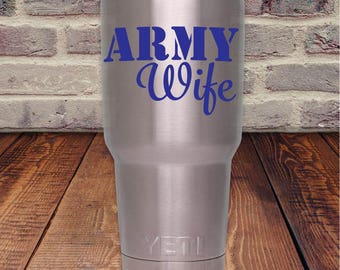 Army Wife Decal - Vinyl Decal - Yeti Decal - Military Wife Decal - Decal for Laptop - Car Decal - Proud Army Wife Decal
