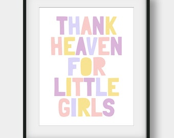 60% OFF Thank Heaven For Little Girls, Baby Shower Gift, Baby Girl Room Decor, Nursery Priny, Lavender Pink Lilac Yellow, Little Girls Quote