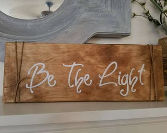 Be the light wood plank sign, Wooden plank sign, hand painted wood sign, Wood decor, wood plank, Matthew 5:16, bible verse sign