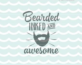 Beard SVG Bearded Inked and Awesome SVG. Cute for so many uses! Cricut Explore and more. Beard Fuzzy Beard Beard Puller Beards SVG