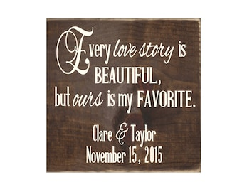 Every Love Story Is Beautiful But Ours Is My Favorite Personalized Wedding Sign Rustic Wood Home Decor / Wedding Gift / Anniversary (#1685)