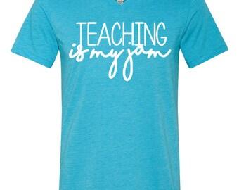 Teaching Is My Jam- Deep Teal