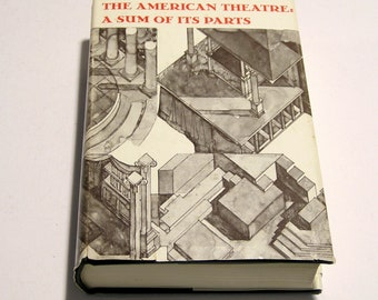 The American Theatre, A Sum of it's Parts, Collected Essays