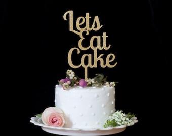 Let's Eat Cake Wedding Cake Topper