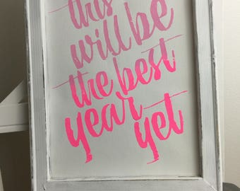 New Years - Motivational Sign - Distressed style sign