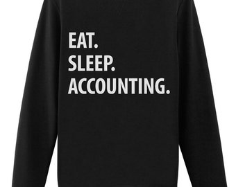 Accountant, Accounting sweater, Eat Sleep Accounting Sweatshirt Mens Womens Gifts - 1058
