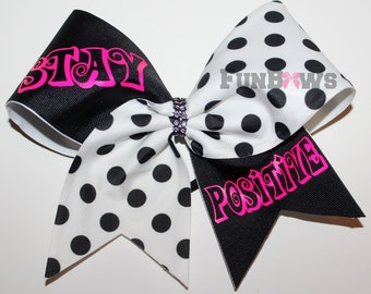 Stay Positive ! Positive Sayings cheer bow by FunBows !
