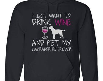 Labrador Sweatshirt - Labrador Retriever Hoodie - Wine Theme Party - Wine Gifts for Women - Dog Gear - Dog Clothes for Girls