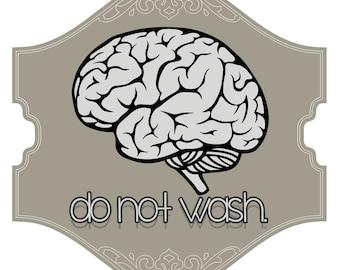 "Do Not Brain Wash Bumper Sticker 5"" x 5"""