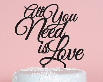 All You Need is Love Wedding Cake Topper