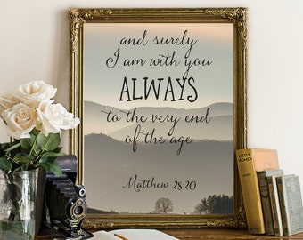 Scripture Print Printable Poster Bible Verse Art Christian Wall Art Decor And Surely I am With You Always  Matthew 28:20 Bible Verse Art