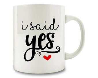 I Said Yes Coffee Mug engaged engagement (D92)
