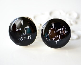I love you dad /always your little girl / custom date cufflinks - Gift for your father wedding date keepsake