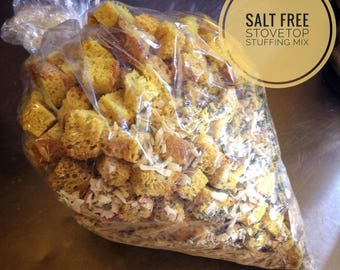 Low sodium stovetop stuffing mix, made with salt-free bakery bread, onions and herbs.  No salt.  Just add broth and butter.