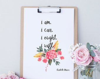 """Charlotte Mason """"I am. I can. I ought. I will."""" Quote with Watercolor Flowers Print (PRINT VERSION)"""
