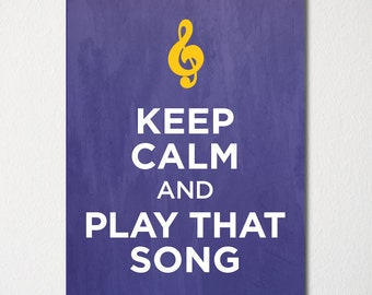 Keep Calm and Play That Song - Fine Art Print - Choice of Color - Purchase 3 and Receive 1 FREE - Custom Prints Available