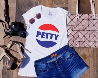 PETTY T-shirt, PETTY shirt, Petty AF, Petty Tshirt