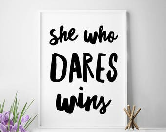 She Who Dares Wins, prints, winner signs, wall decor, Motivational Wall Decor, Strong girl, strength, daring, instant download, girl power