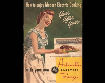 How to Enjoy Modern Electric Cooking Year After Year with Your New GE Automatic Range - Recipe Book-Published General Electric Company 1950s