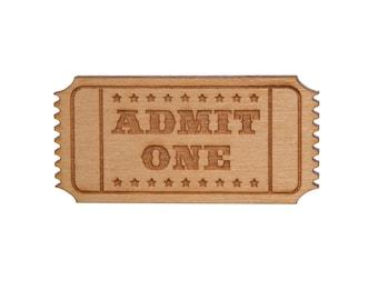 Admit One ticket brooch - laser cut wood